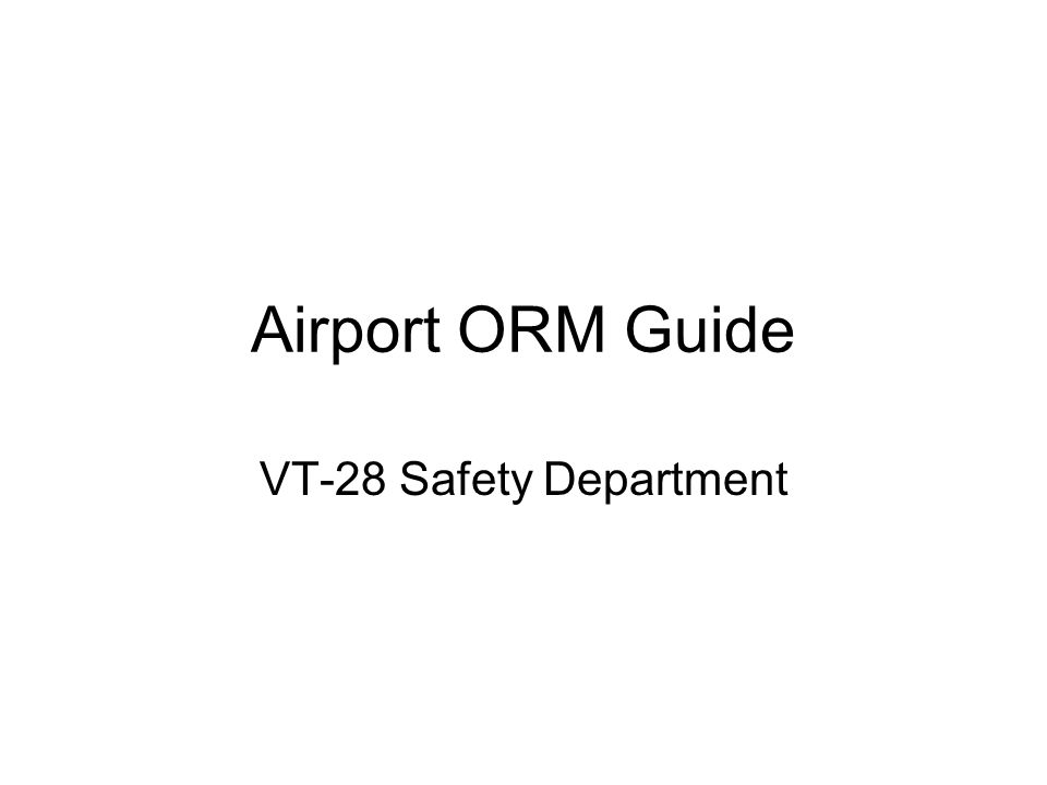 Airport ORM Guide VT-28 Safety Department