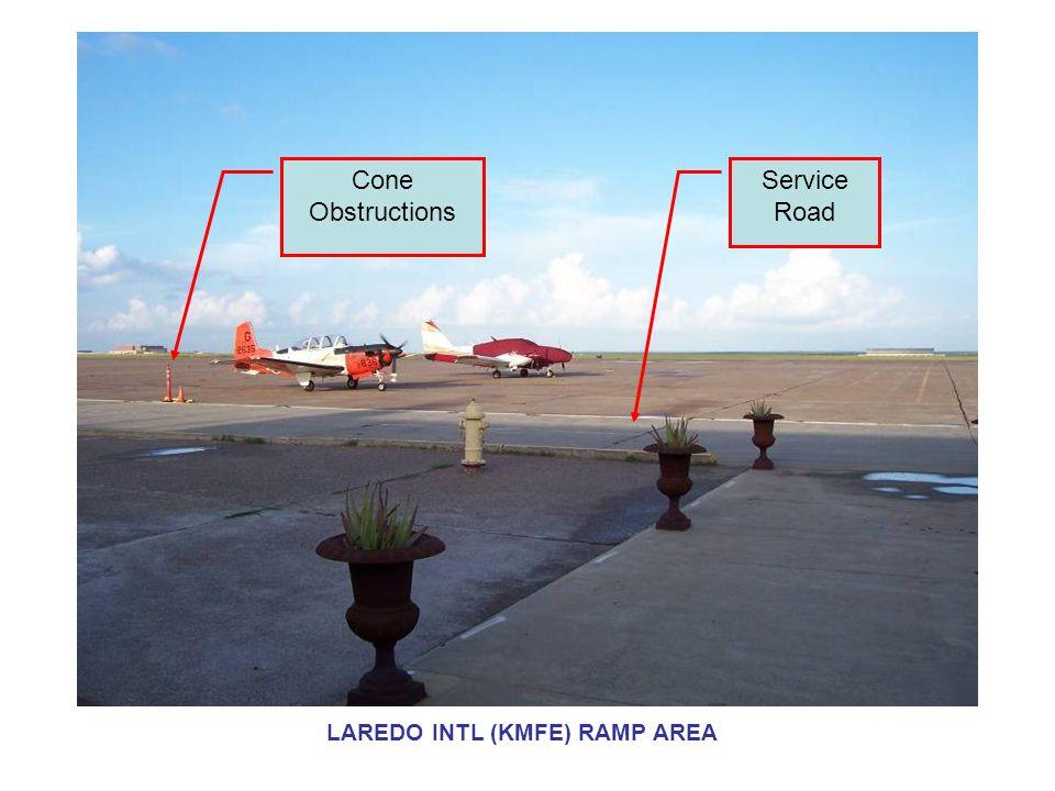 Cone Obstructions Service Road LAREDO INTL (KMFE) RAMP AREA