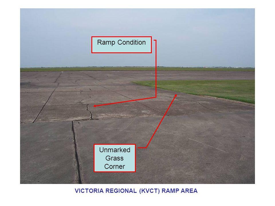 Ramp Condition Unmarked Grass Corner VICTORIA REGIONAL (KVCT) RAMP AREA