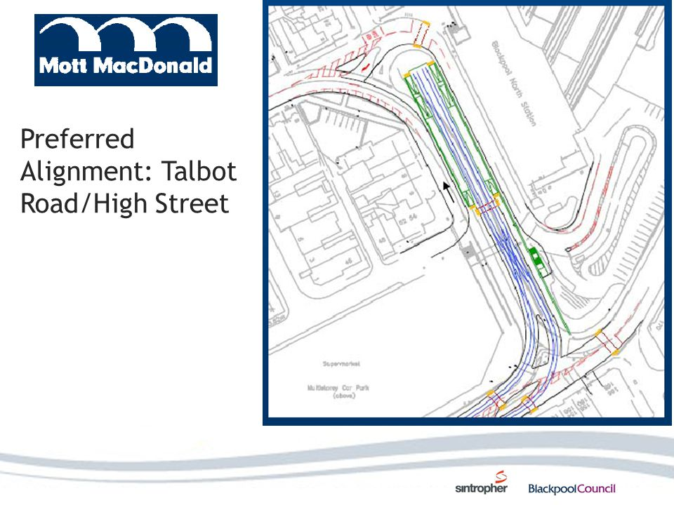 Preferred Alignment: Talbot Road/High Street