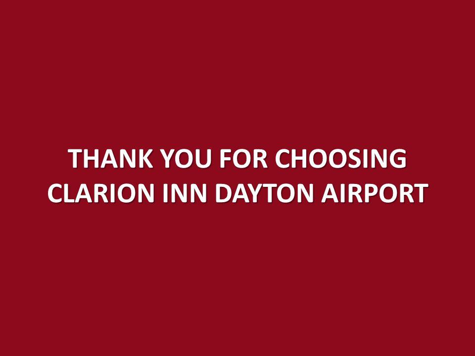 THANK YOU FOR CHOOSING CLARION INN DAYTON AIRPORT