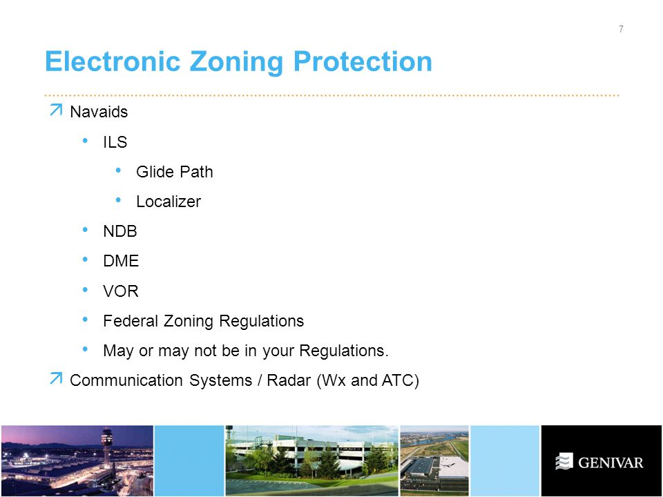 Electronic Zoning Protection 7 Navaids ILS Glide Path Localizer NDB DME VOR Federal Zoning Regulations May or may not be in your Regulations.
