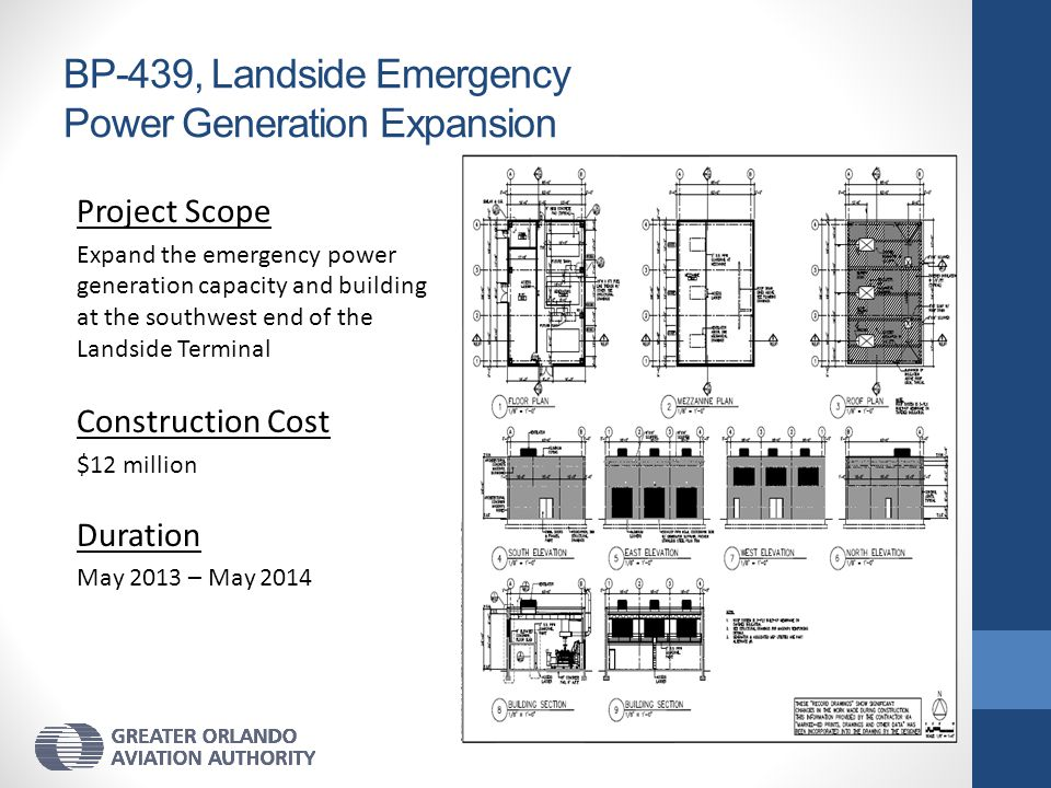 BP-439, Landside Emergency Power Generation Expansion Project Scope Expand the emergency power generation capacity and building at the southwest end o