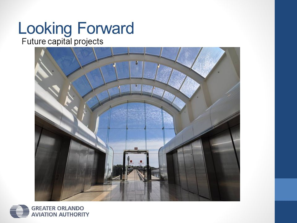 Looking Forward Future capital projects