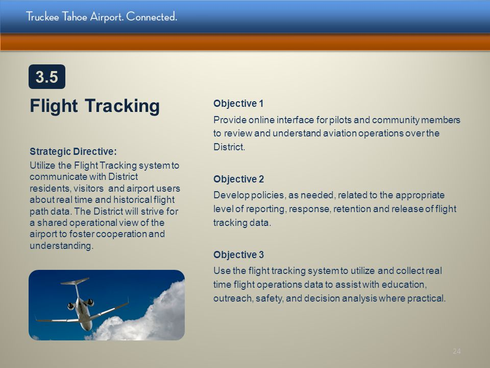 Flight Tracking Objective 1 Provide online interface for pilots and community members to review and understand aviation operations over the District.