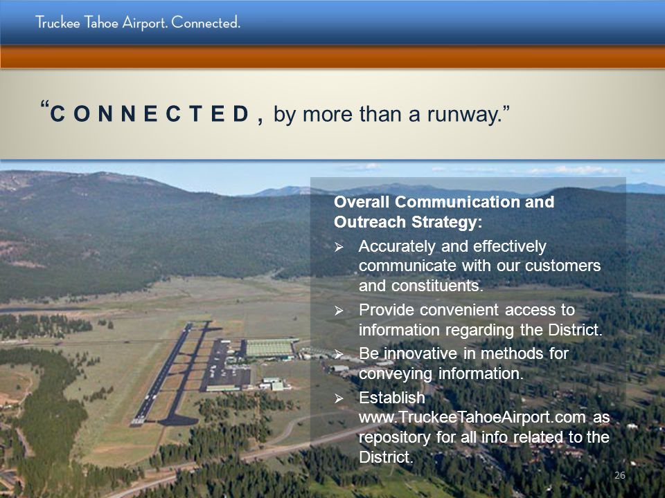 CONNECTED, by more than a runway. Overall Communication and Outreach Strategy: Accurately and effectively communicate with our customers and constitue