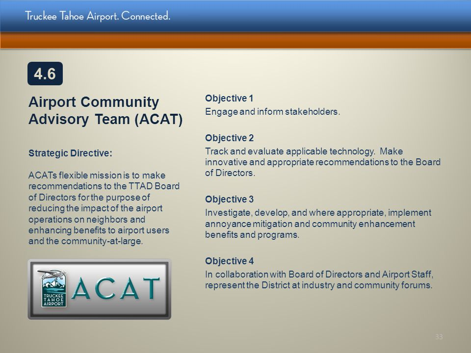 Airport Community Advisory Team (ACAT) Objective 1 Engage and inform stakeholders. Objective 2 Track and evaluate applicable technology. Make innovati
