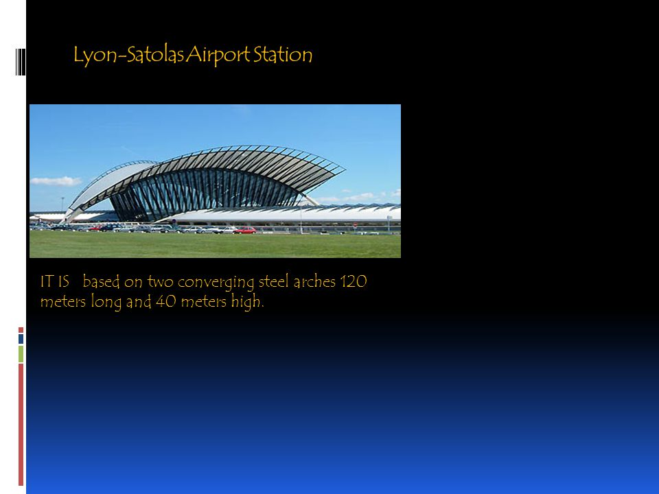 Lyon-Satolas Airport Station IT IS based on two converging steel arches 120 meters long and 40 meters high.