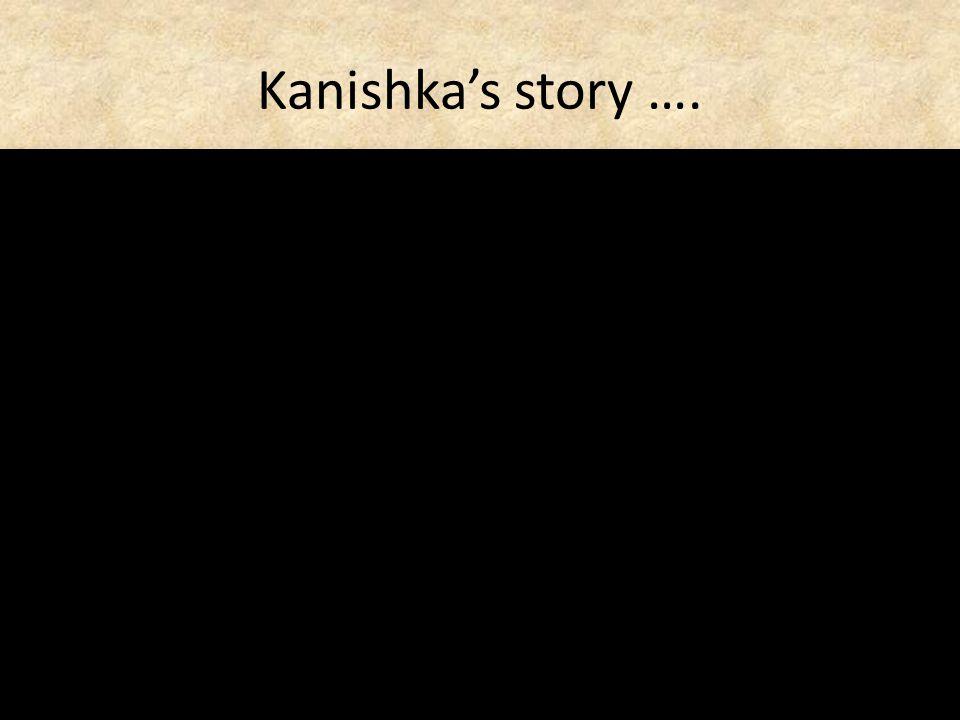Kanishkas story ….