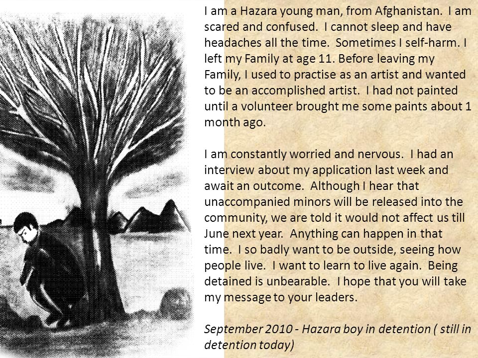 I am a Hazara young man, from Afghanistan. I am scared and confused.