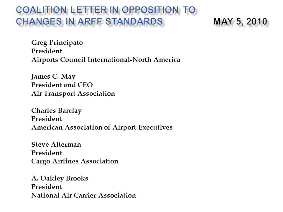 Greg Principato President Airports Council International-North America James C. May President and CEO Air Transport Association Charles Barclay Presid