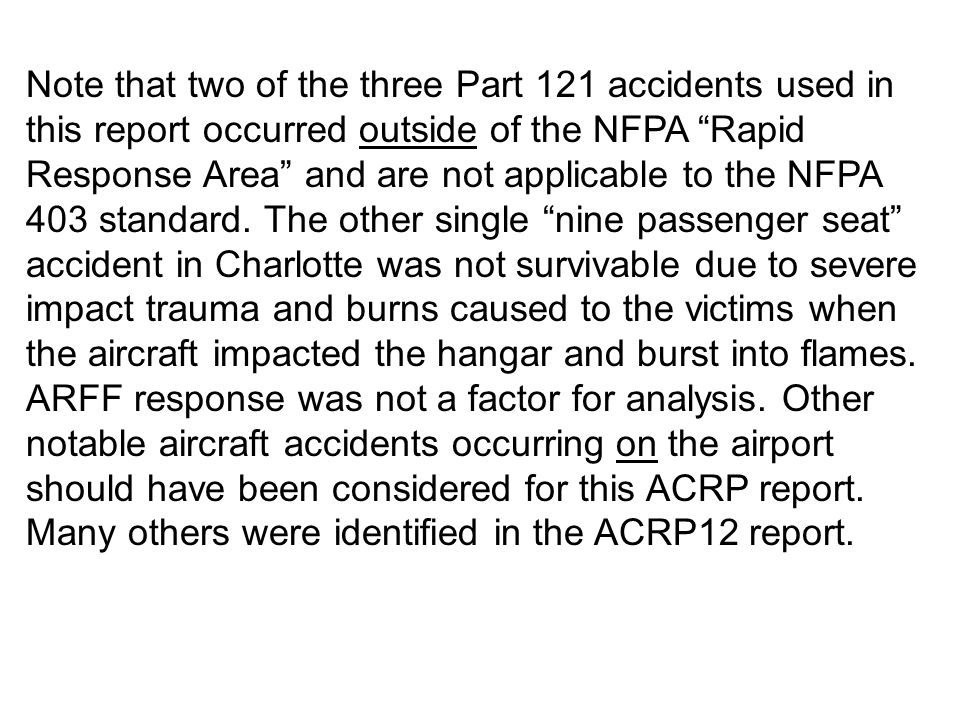 Note that two of the three Part 121 accidents used in this report occurred outside of the NFPA Rapid Response Area and are not applicable to the NFPA