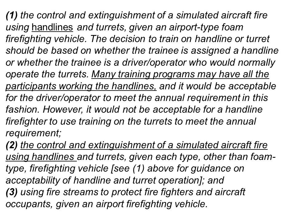 (1) the control and extinguishment of a simulated aircraft fire using handlines and turrets, given an airport-type foam firefighting vehicle. The deci