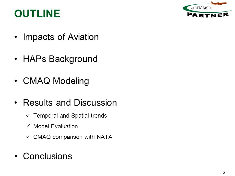 2 OUTLINE Impacts of Aviation HAPs Background CMAQ Modeling Results and Discussion Temporal and Spatial trends Model Evaluation CMAQ comparison with NATA Conclusions