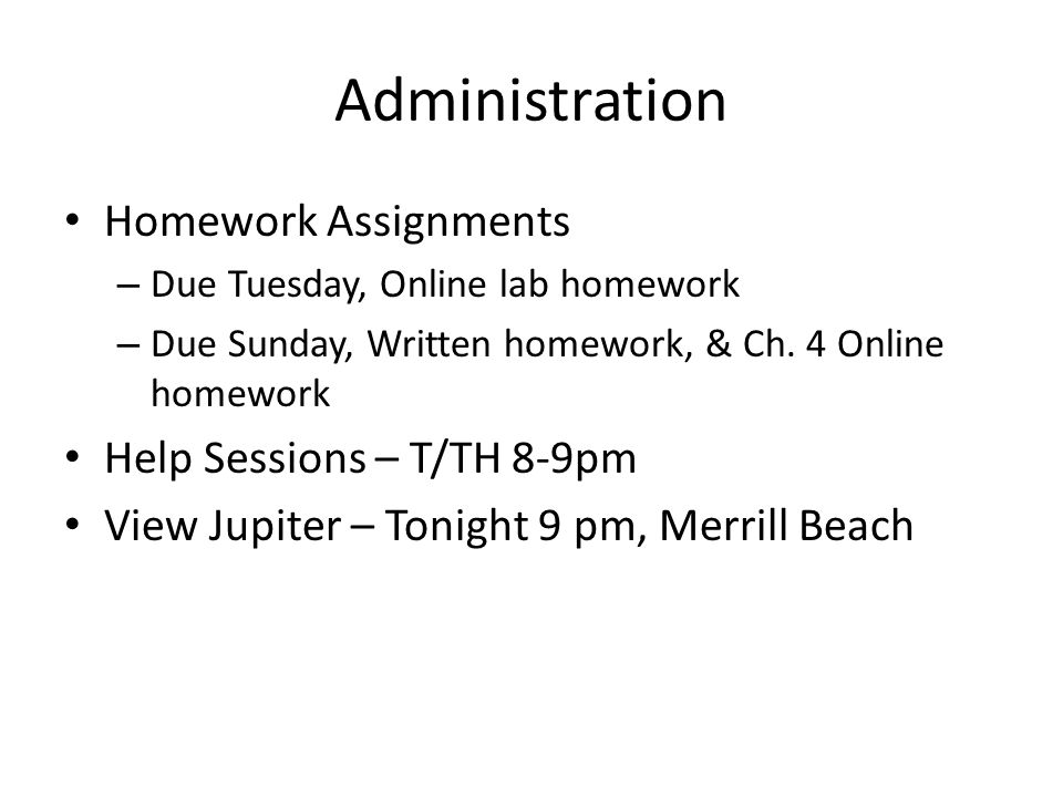 Homework Assignments – Due Tuesday, Online lab homework – Due Sunday, Written homework, & Ch.