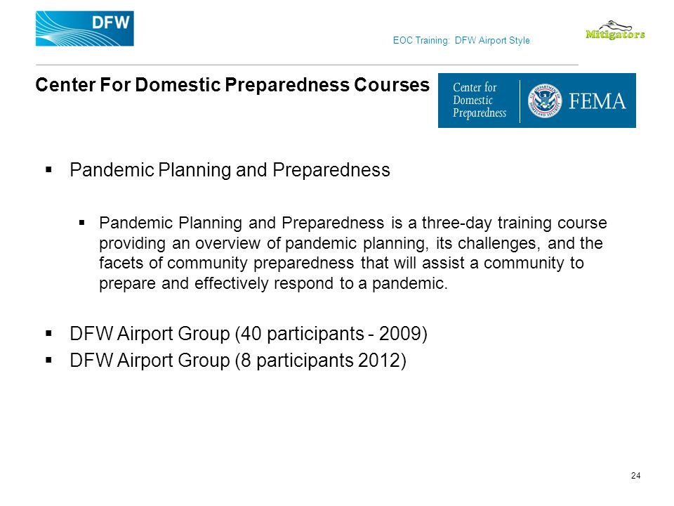 EOC Training: DFW Airport Style Center For Domestic Preparedness Courses Pandemic Planning and Preparedness Pandemic Planning and Preparedness is a th