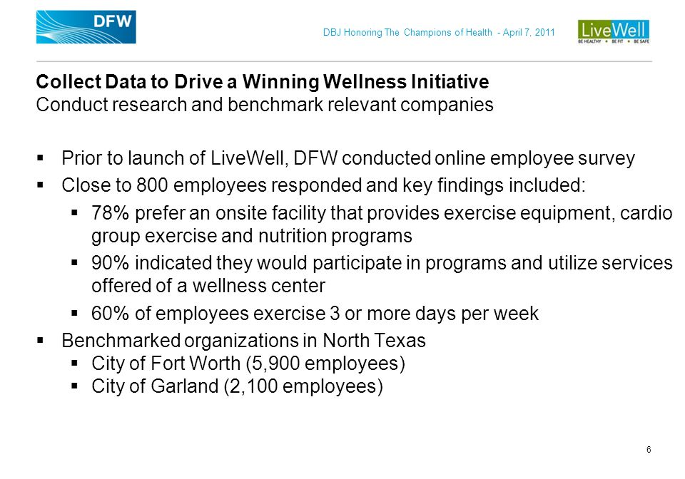 DBJ Honoring The Champions of Health - April 7, 2011 7 Create a Comprehensive Wellness Model DFW LiveWell Model