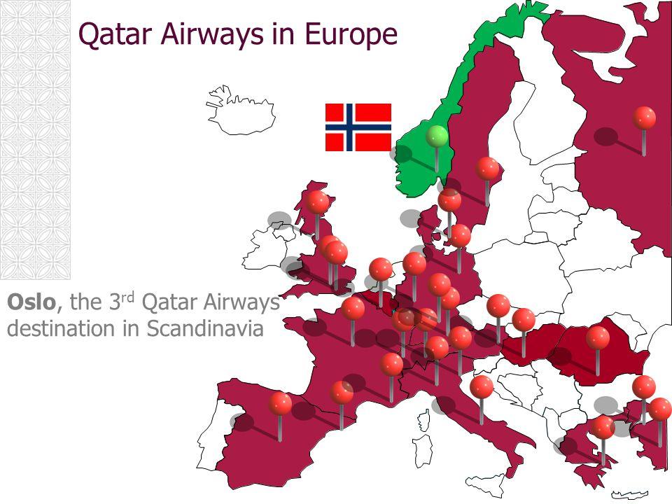 Oslo, the 3 rd Qatar Airways destination in Scandinavia Qatar Airways in Europe