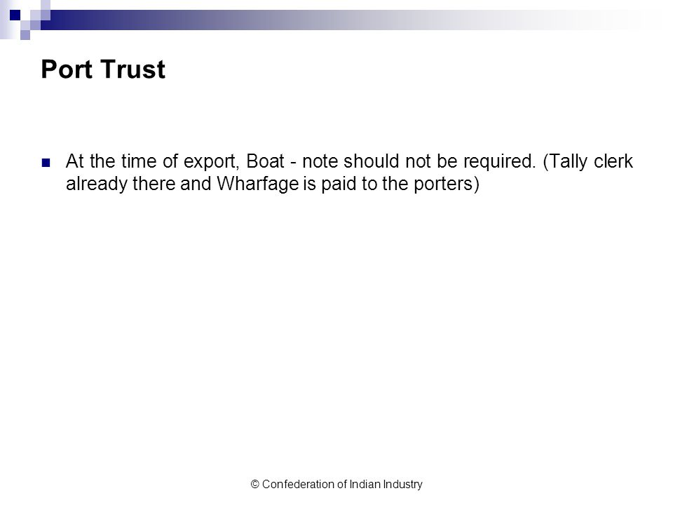 © Confederation of Indian Industry Port Trust At the time of export, Boat - note should not be required.