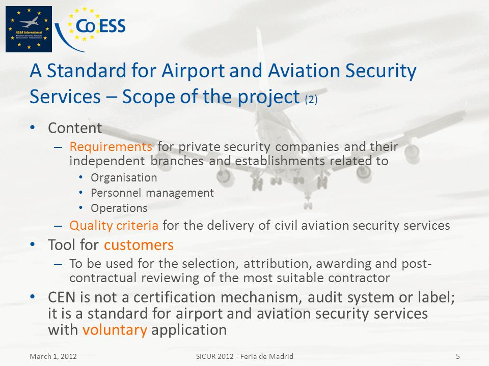 A Standard for Airport and Aviation Security Services – Scope of the project (2) Content – Requirements for private security companies and their indep