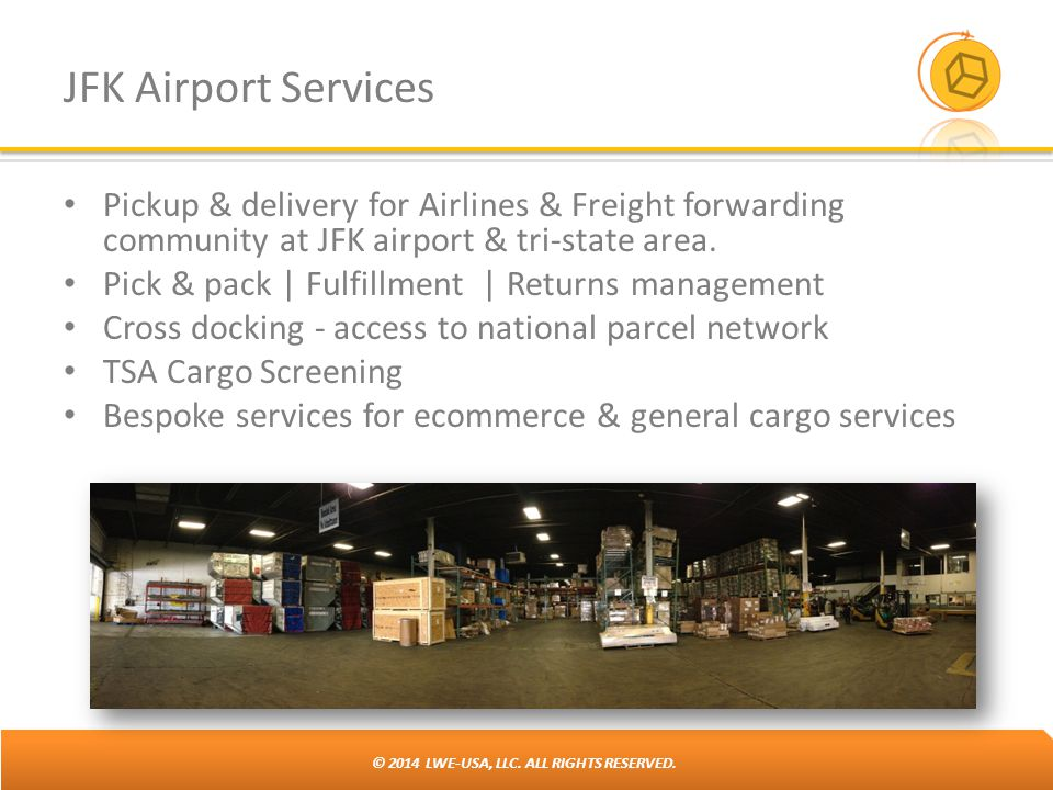 © 2014 LWE-USA, LLC. ALL RIGHTS RESERVED. JFK Airport Services Pickup & delivery for Airlines & Freight forwarding community at JFK airport & tri-stat