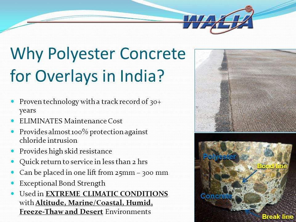 Why Polyester Concrete for Overlays in India? Proven technology with a track record of 30+ years ELIMINATES Maintenance Cost Provides almost 100% prot