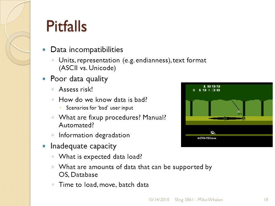Pitfalls Data incompatibilities Units, representation (e.g.