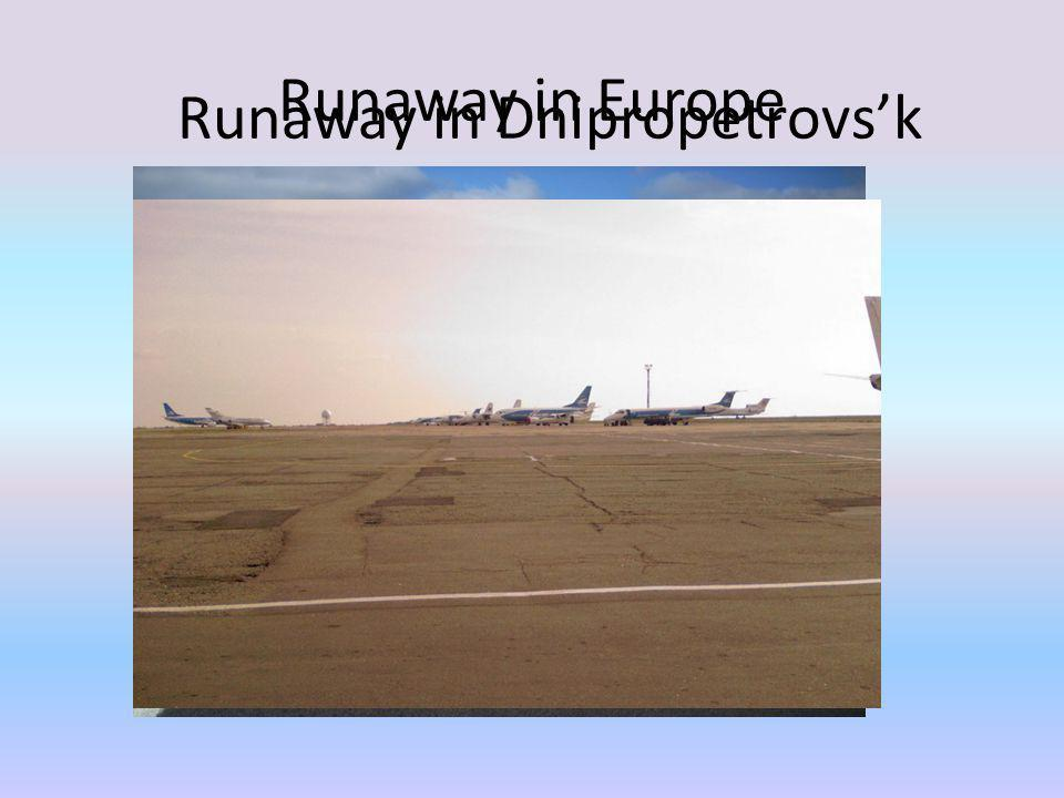 Runaway in Europe Runaway in Dnipropetrovsk