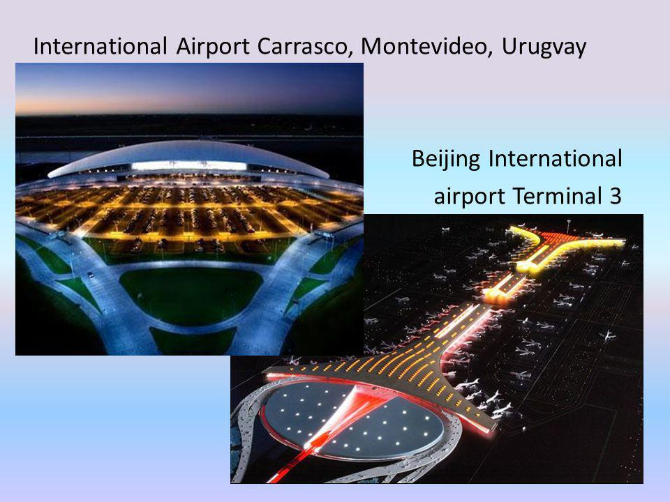 International Airport Carrasco, Montevideo, Urugvay Beijing International airport Terminal 3