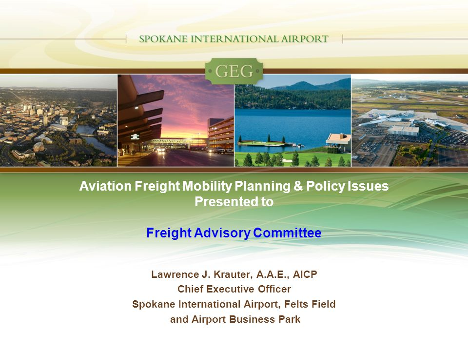 Aviation Freight Mobility Planning & Policy Issues Presented to Freight Advisory Committee Lawrence J.