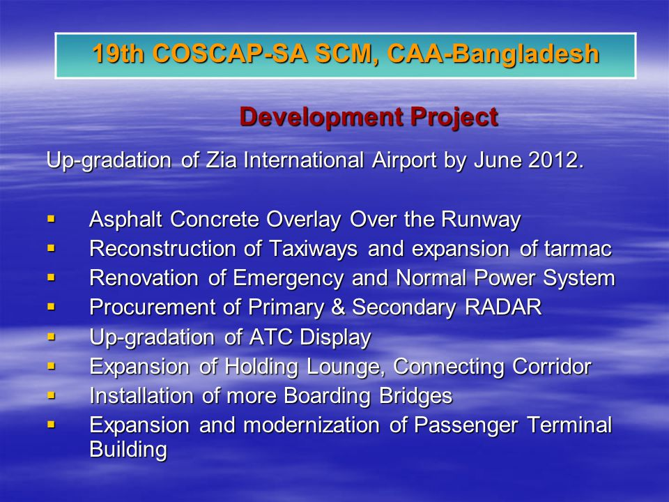 Development Project Up-gradation of Zia International Airport by June 2012.