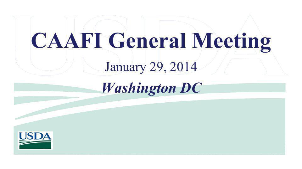 CAAFI General Meeting January 29, 2014 Washington DC
