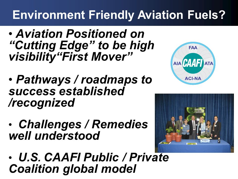 Aviation Positioned on Cutting Edge to be high visibilityFirst Mover Pathways / roadmaps to success established /recognized Challenges / Remedies well understood U.S.
