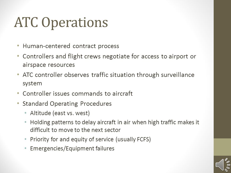 ATC Structure Ground Control Manages aircraft and other vehicles on airport surface as they taxi to/from the runway Tower Control Manages take off and