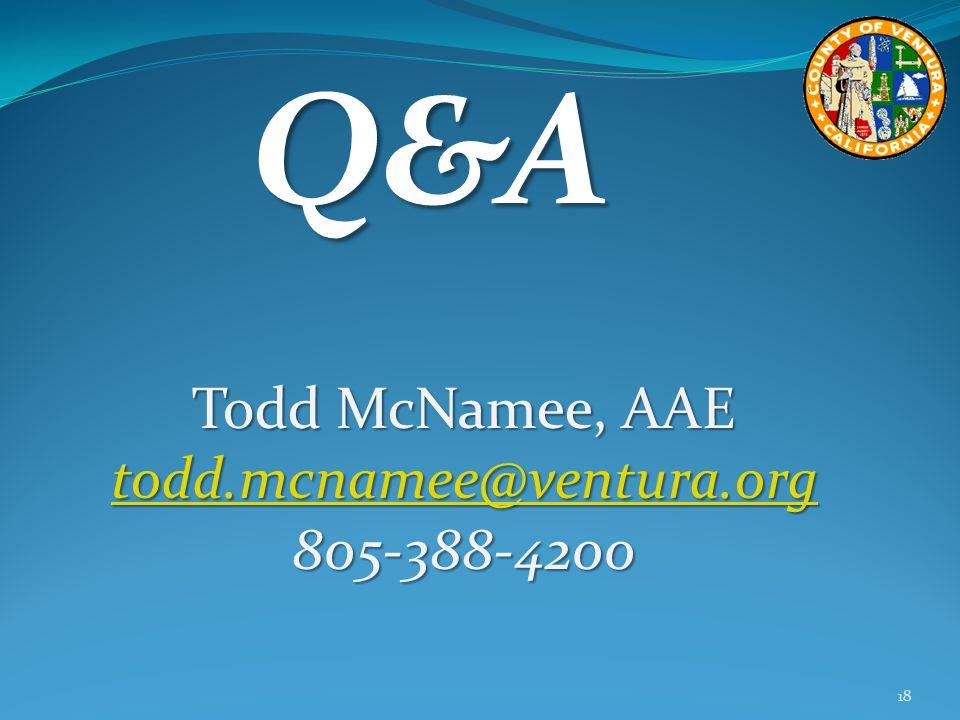 Q&A 18 Todd McNamee, AAE todd.mcnamee@ventura.org 805-388-4200