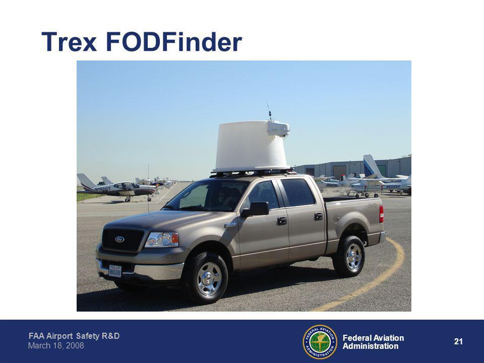 22 Federal Aviation Administration FAA Airport Safety R&D March 18, 2008 Trex FODFinder