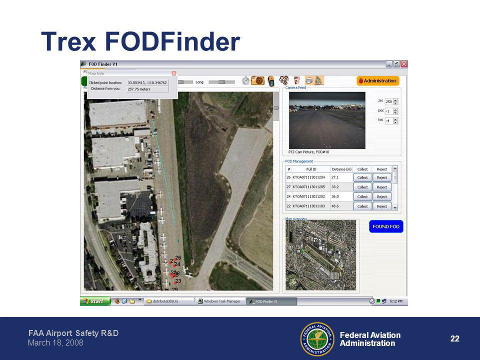 23 Federal Aviation Administration FAA Airport Safety R&D March 18, 2008 Trex FODFinder