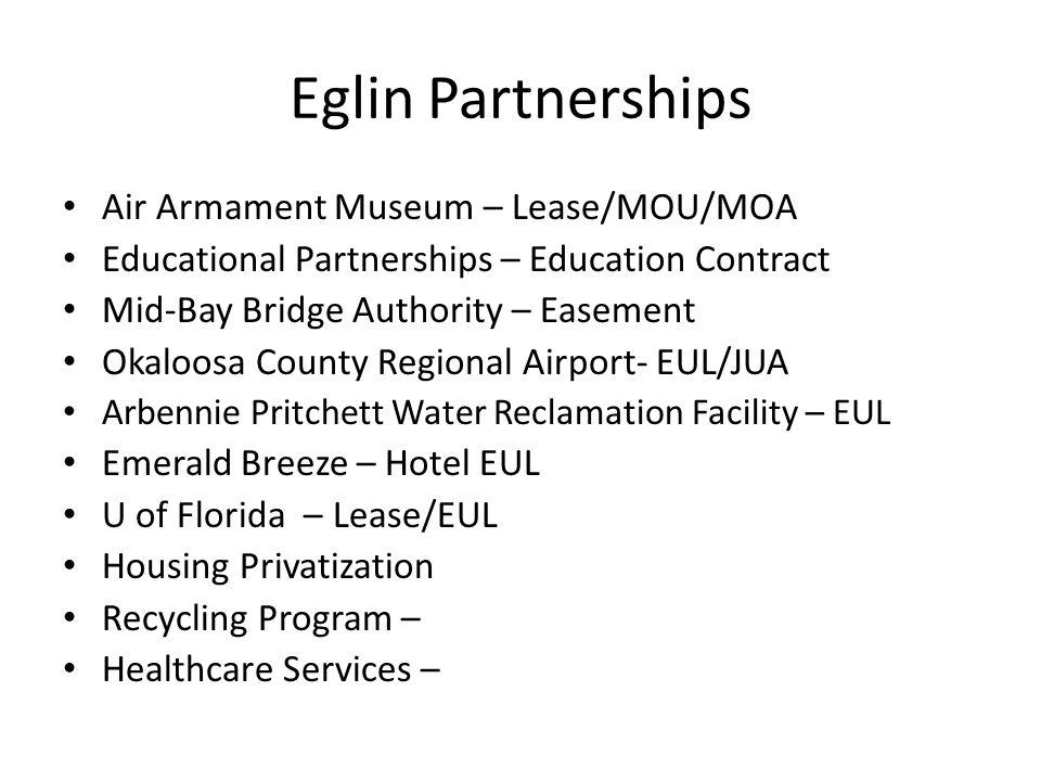 Eglin Partnerships Air Armament Museum – Lease/MOU/MOA Educational Partnerships – Education Contract Mid-Bay Bridge Authority – Easement Okaloosa Coun