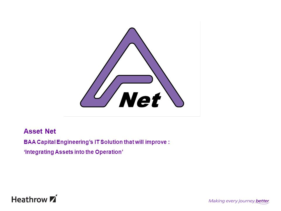Asset Net BAA Capital Engineerings IT Solution that will improve : Integrating Assets into the Operation