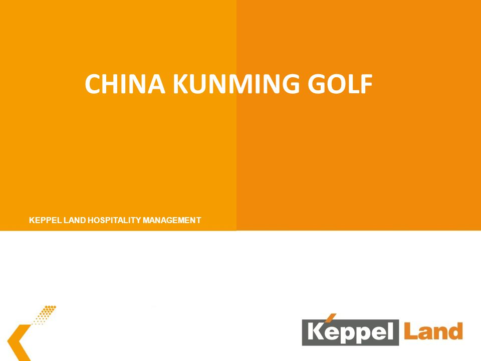 CHINA KUNMING GOLF KEPPEL LAND HOSPITALITY MANAGEMENT