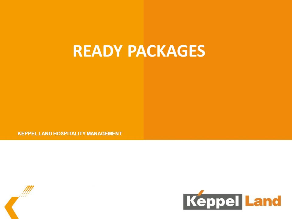 READY PACKAGES KEPPEL LAND HOSPITALITY MANAGEMENT