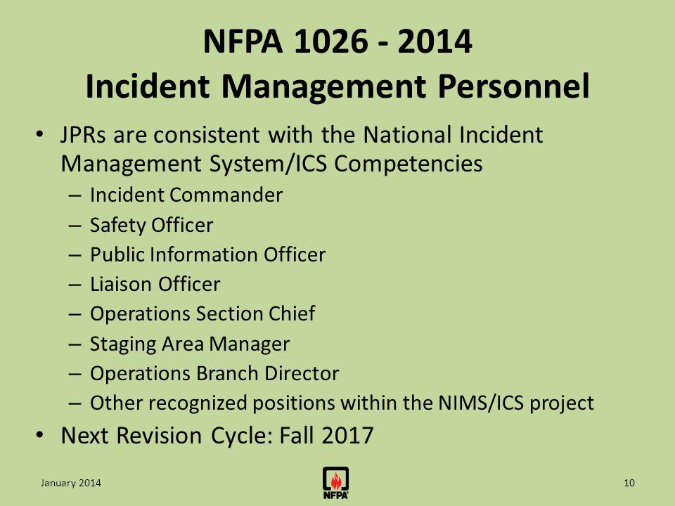 NFPA 1026 - 2014 Incident Management Personnel JPRs are consistent with the National Incident Management System/ICS Competencies – Incident Commander