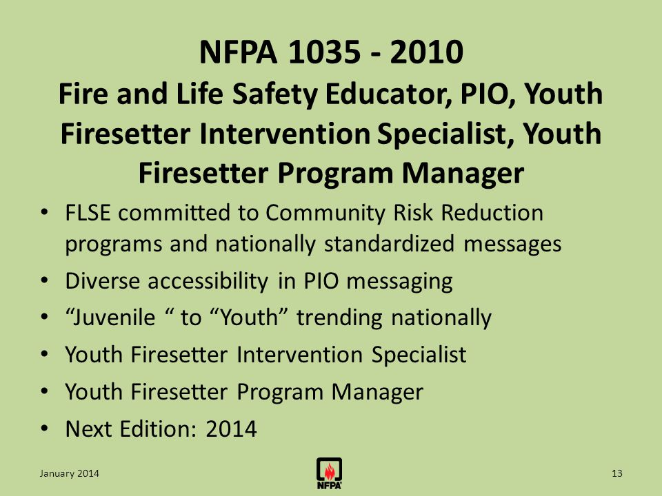 NFPA 1035 - 2010 Fire and Life Safety Educator, PIO, Youth Firesetter Intervention Specialist, Youth Firesetter Program Manager FLSE committed to Comm