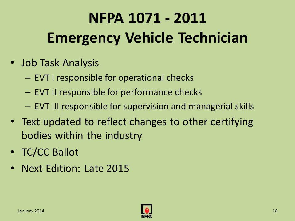 NFPA 1071 - 2011 Emergency Vehicle Technician Job Task Analysis – EVT I responsible for operational checks – EVT II responsible for performance checks