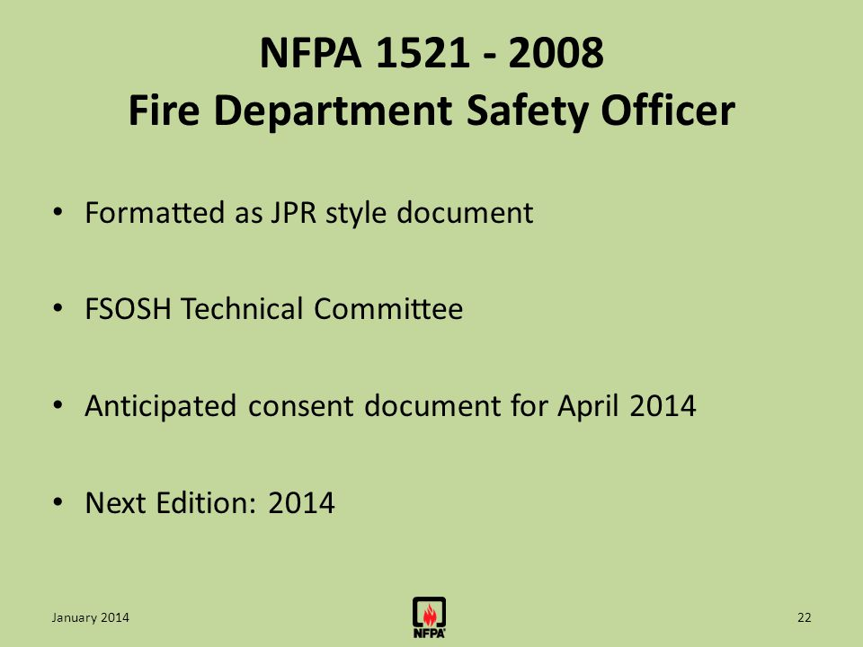 NFPA 1521 - 2008 Fire Department Safety Officer Formatted as JPR style document FSOSH Technical Committee Anticipated consent document for April 2014