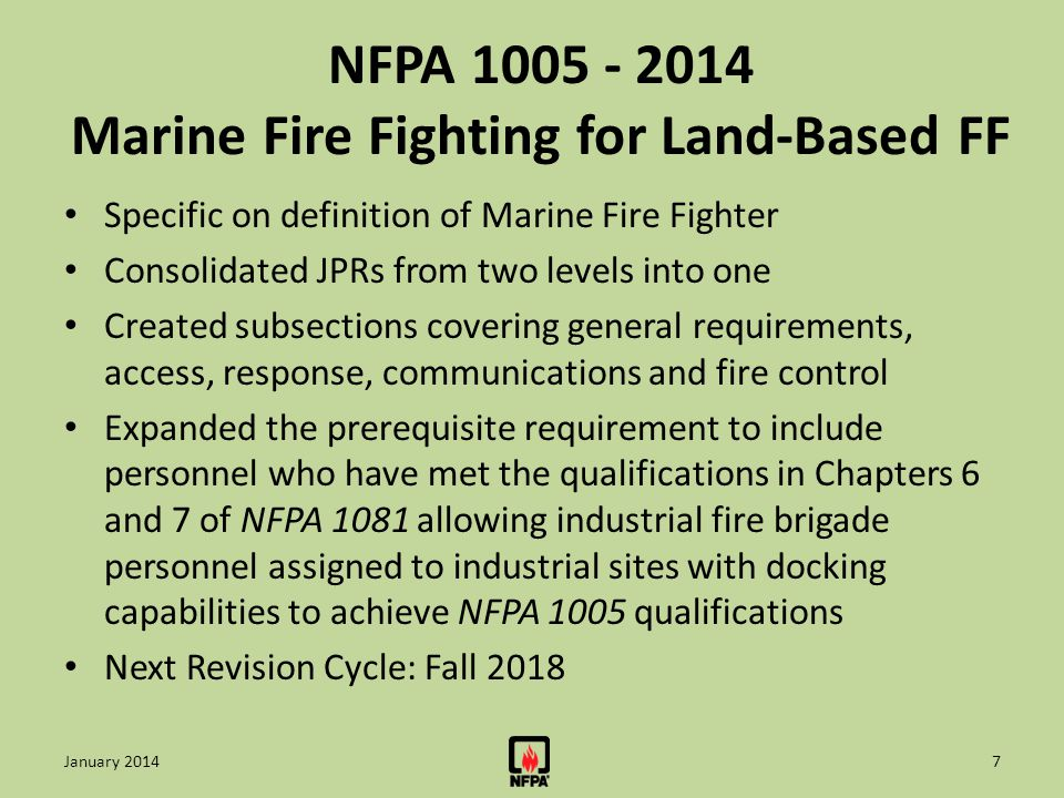 NFPA 1005 - 2014 Marine Fire Fighting for Land-Based FF Specific on definition of Marine Fire Fighter Consolidated JPRs from two levels into one Creat
