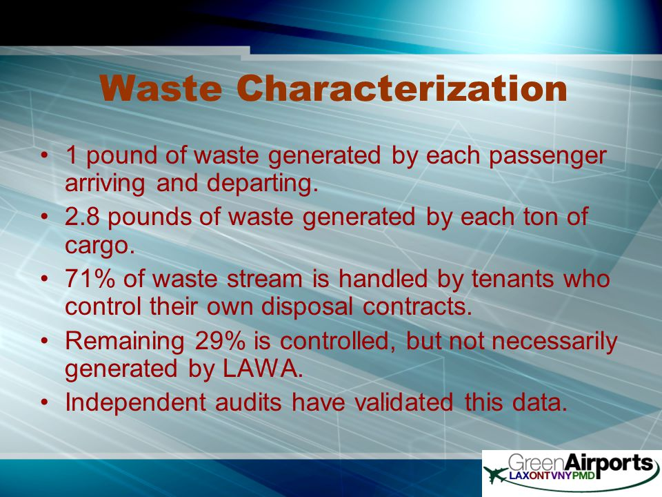 Waste Characterization 1 pound of waste generated by each passenger arriving and departing.