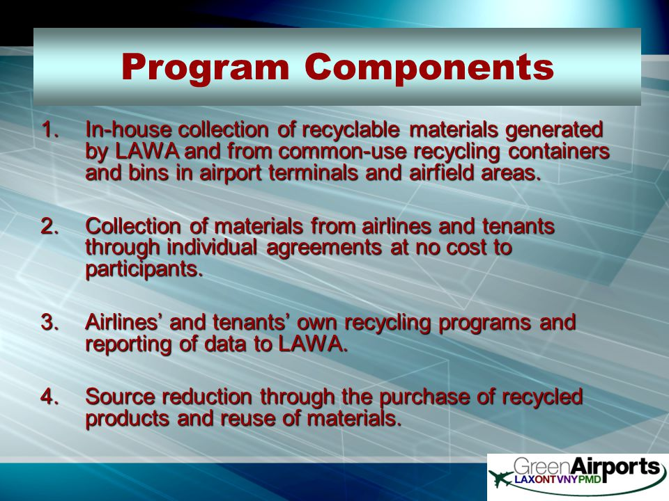 LAX Recycling Program makes it easy for airport employees and the traveling public to recycle by providing convenient recycling bins in offices, terminals, and on the airfield.