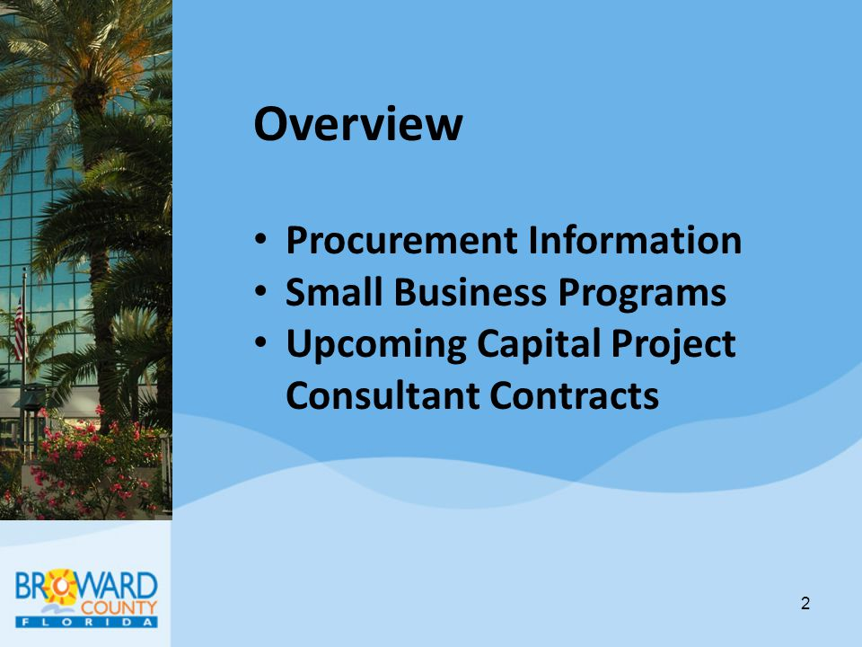 Procurement Information Consultants Competitive Negotiations Act (CCNA) Cone of Silence Where to find more information 3