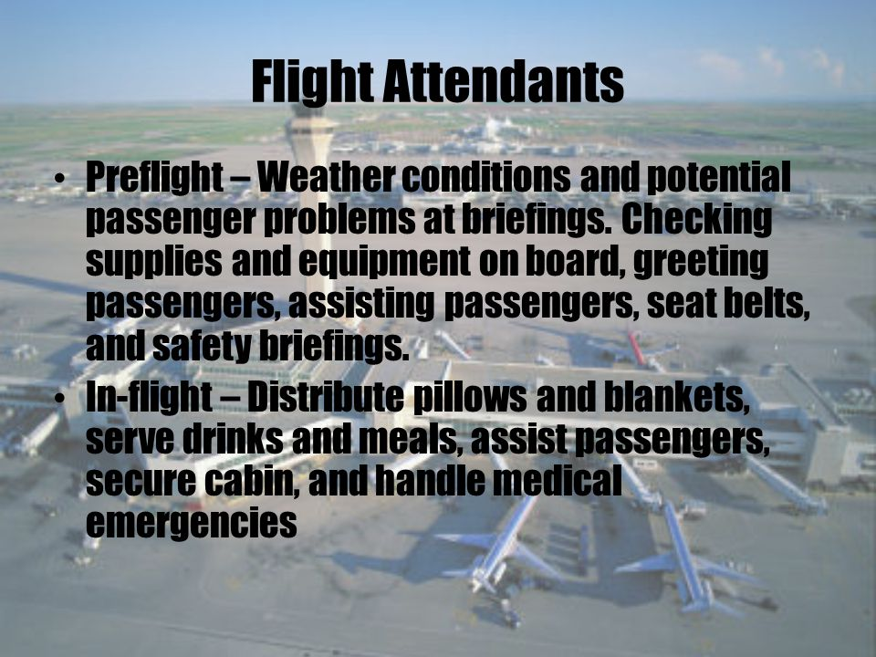 Flight Attendants Preflight – Weather conditions and potential passenger problems at briefings.